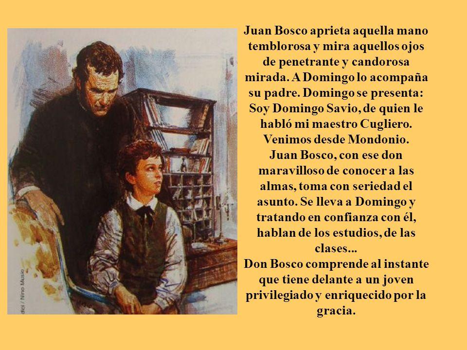 Juan Bosco aprieta aquella mano temblorosa y mira aquellos ojos de penetrante y candorosa mirada.