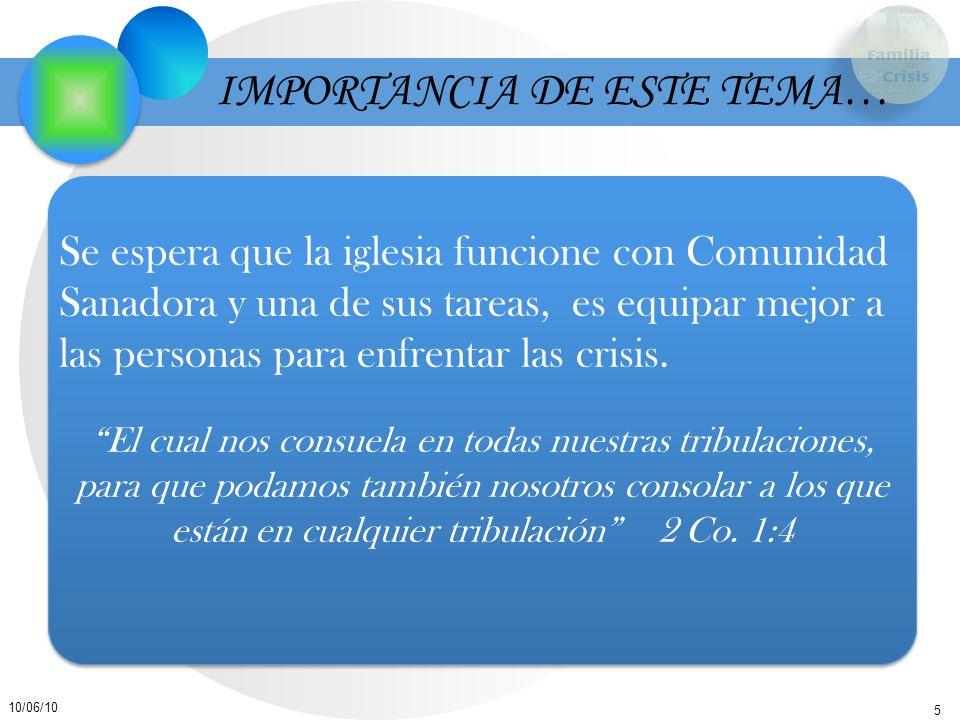 5 10/06/10 Se espera que la iglesia funcione con Comunidad Sanadora y una de sus tareas, es equipar mejor a las personas para enfrentar las crisis. El