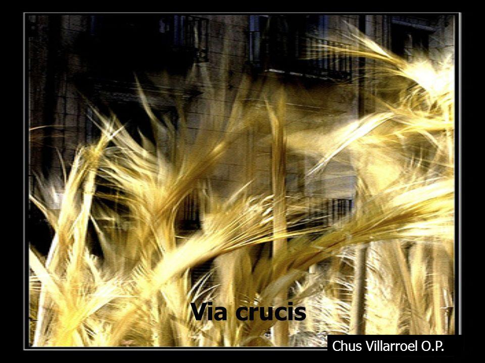 Via crucis Chus Villarroel O.P.