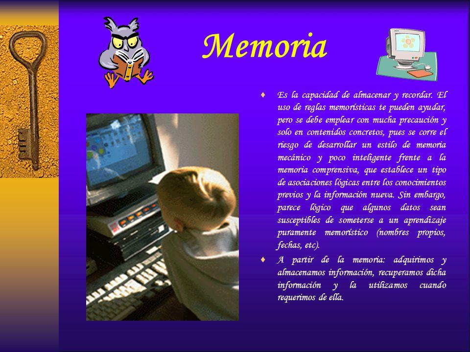 Memoria Es la capacidad de almacenar y recordar. El uso de reglas memorísticas te pueden ayudar, pero se debe emplear con mucha precaución y solo en c