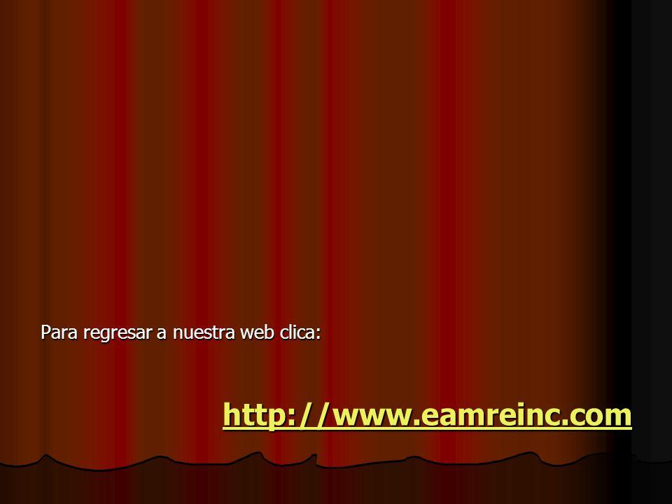 Para regresar a nuestra web clica: http://www.eamreinc.com