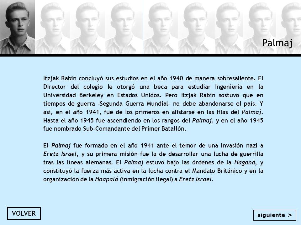 Itzjak Rabin concluyó sus estudios en el año 1940 de manera sobresaliente. El Director del colegio le otorgó una beca para estudiar Ingeniería en la U