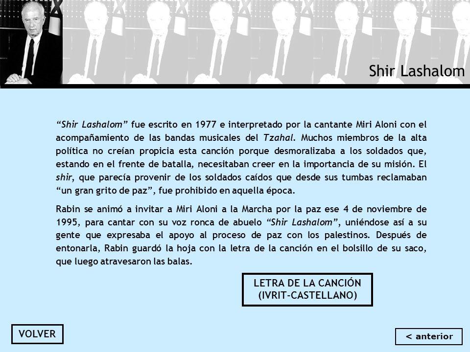 Shir Lashalom Shir Lashalom fue escrito en 1977 e interpretado por la cantante Miri Aloni con el acompañamiento de las bandas musicales del Tzahal. Mu