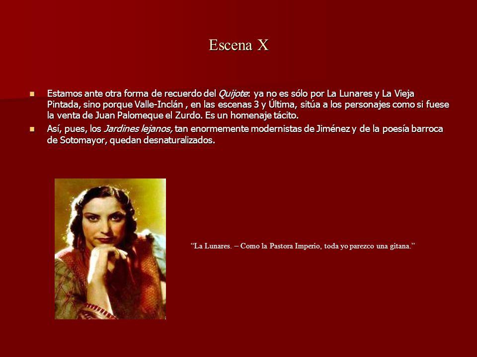 Escena X Estamos ante otra forma de recuerdo del Quijote: ya no es sólo por La Lunares y La Vieja Pintada, sino porque Valle-Inclán, en las escenas 3