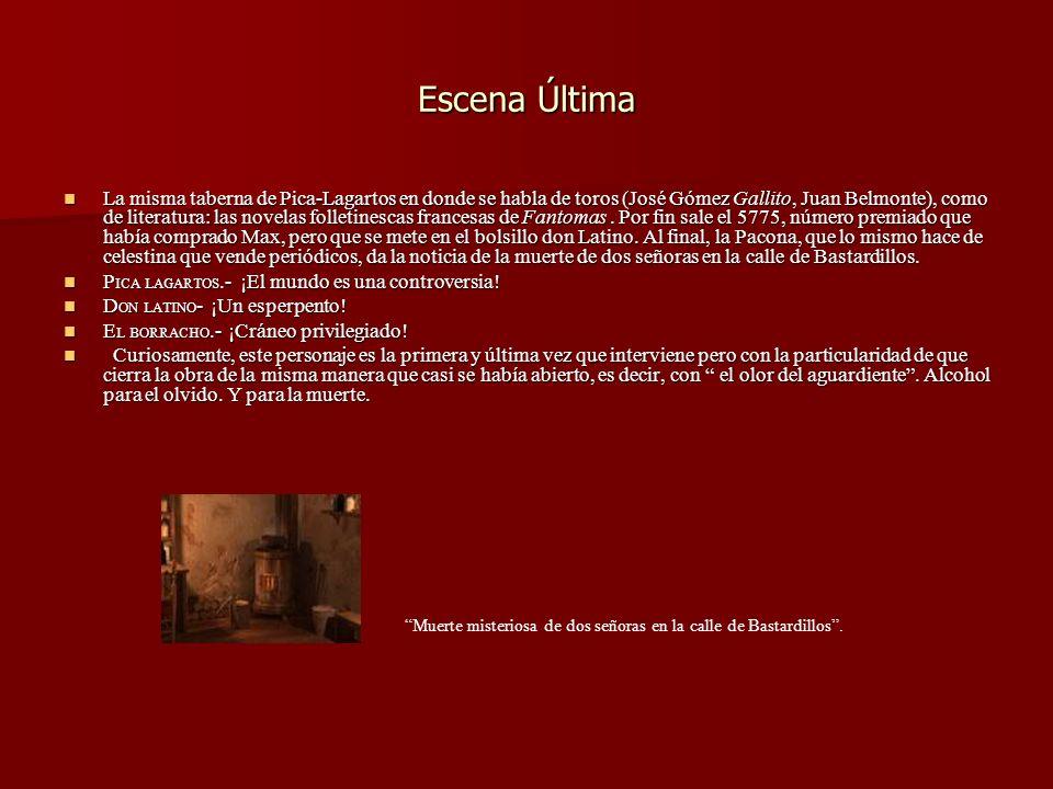 Escena Última La misma taberna de Pica-Lagartos en donde se habla de toros (José Gómez Gallito, Juan Belmonte), como de literatura: las novelas follet
