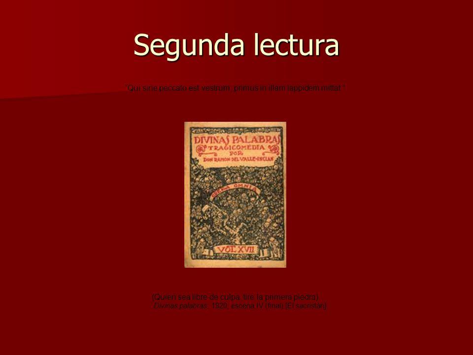 Segunda lectura Qui sine peccato est vestrum, primus in illam lappidem mittat. (Quien sea libre de culpa, tire la primera piedra). Divinas palabras: 1