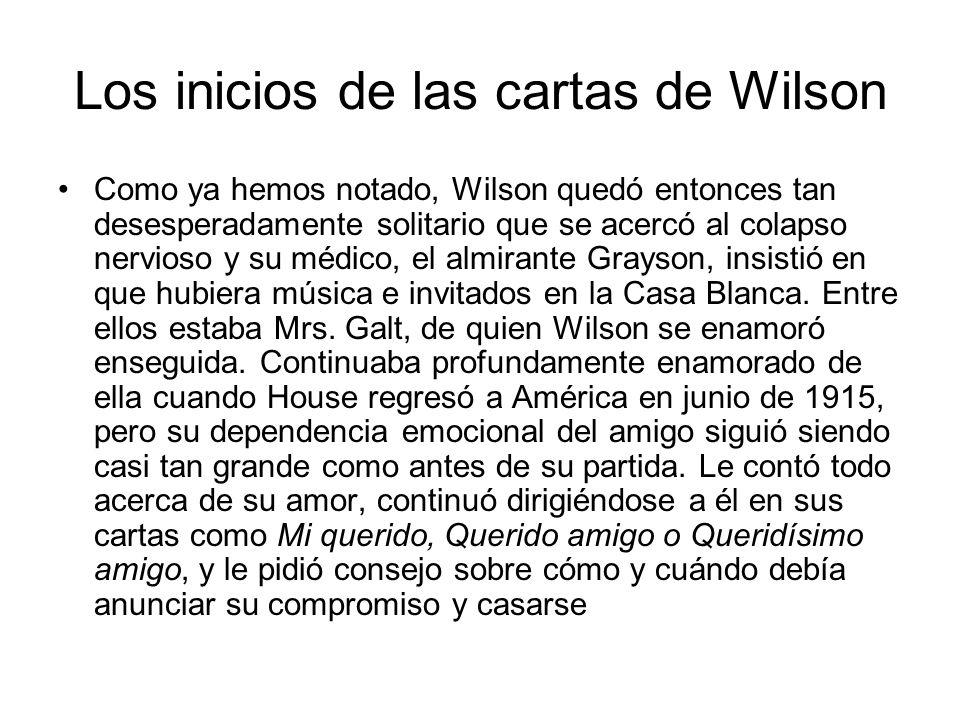 Los inicios de las cartas de Wilson Como ya hemos notado, Wilson quedó entonces tan desesperadamente solitario que se acercó al colapso nervioso y su