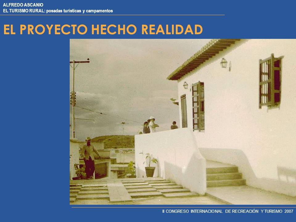 ALFREDO ASCANIO EL TURISMO RURAL: posadas turísticas y campamentos II CONGRESO INTERNACIONAL DE RECREACIÓN Y TURISMO 2007 LA EJECUCION 2. TALLER PARA