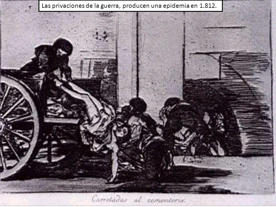 Las privaciones de la guerra, producen una epidemia en 1.812.