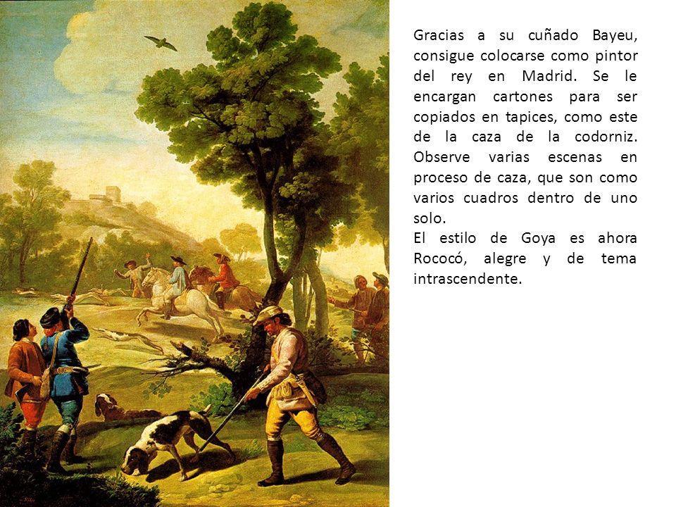 Gracias a su cuñado Bayeu, consigue colocarse como pintor del rey en Madrid. Se le encargan cartones para ser copiados en tapices, como este de la caz
