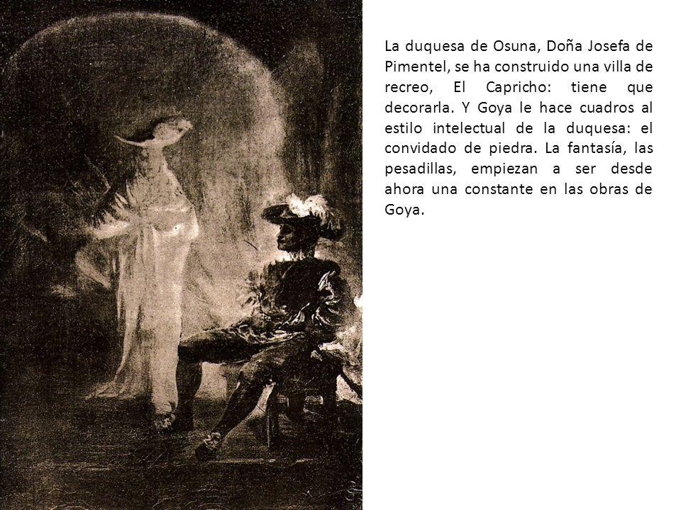 La duquesa de Osuna, Doña Josefa de Pimentel, se ha construido una villa de recreo, El Capricho: tiene que decorarla. Y Goya le hace cuadros al estilo