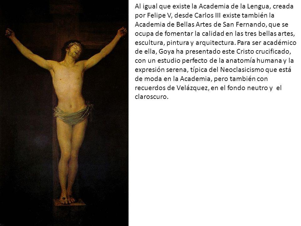Al igual que existe la Academia de la Lengua, creada por Felipe V, desde Carlos III existe también la Academia de Bellas Artes de San Fernando, que se