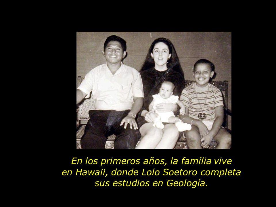En su nueva família, además de su hermana Obama tiene un padrastro, Lolo Soetoro, de nacionalidad indonesa.