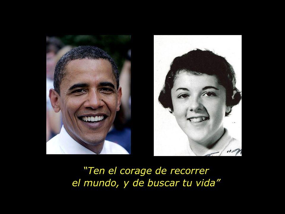 De ella Obama heredó una cierta forma de mirar las cosas.