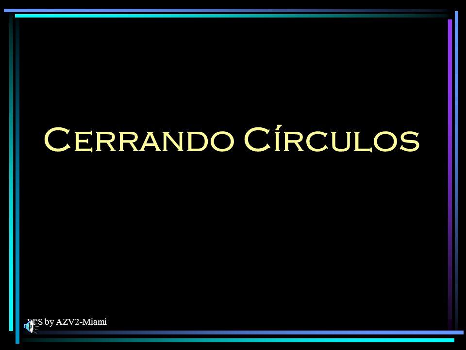 PPS by AZV2-Miami Cerrando Círculos O cerrando puertas.