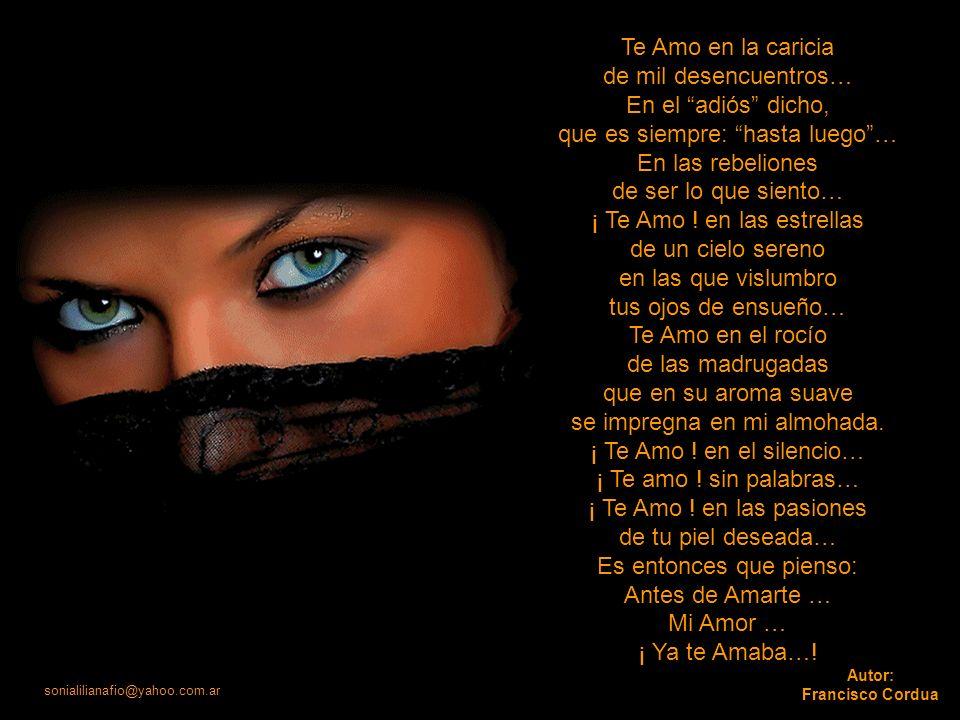 sonialilianafio@yahoo.com.ar Me siento: caricia que vibra en los dedos… La sonrisa alegre que en tus labios veo… El sol que me enciende en Amor y en c
