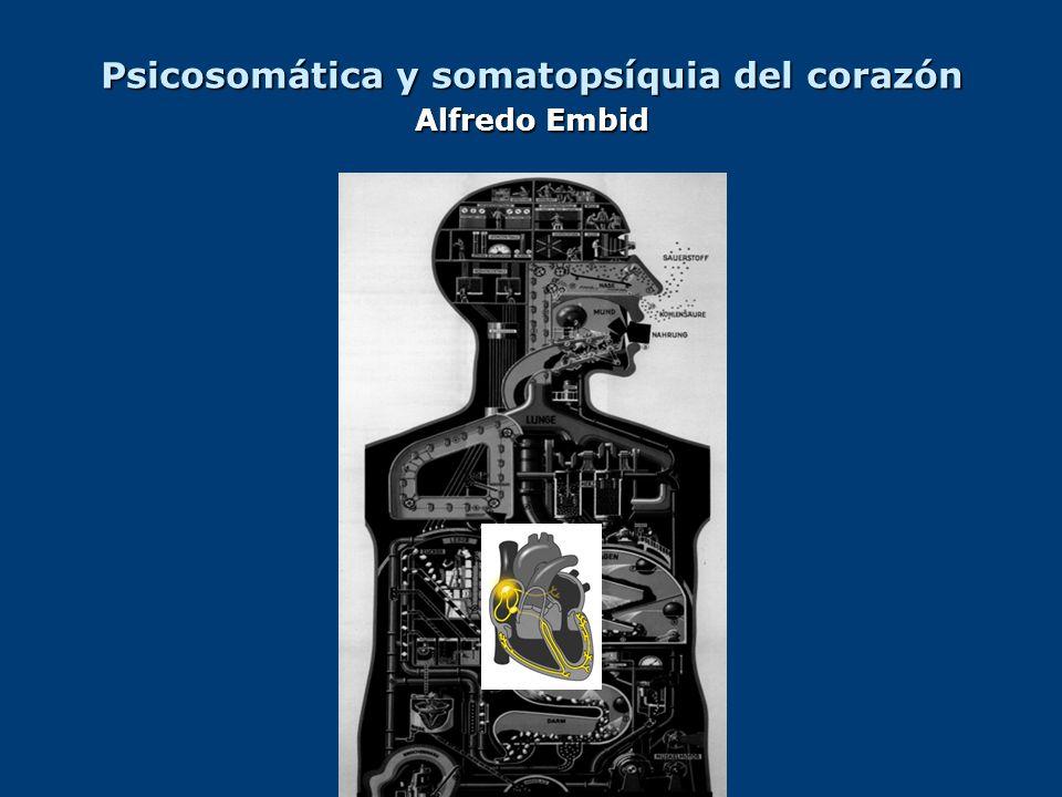 Nuevas relaciones psicosomáticas y somatopsíquicas en neuropsicoinmunoendocrinología del corazón Curso de Medicina Oriental Seminario del corazón Junio 2012 Alfredo Embid