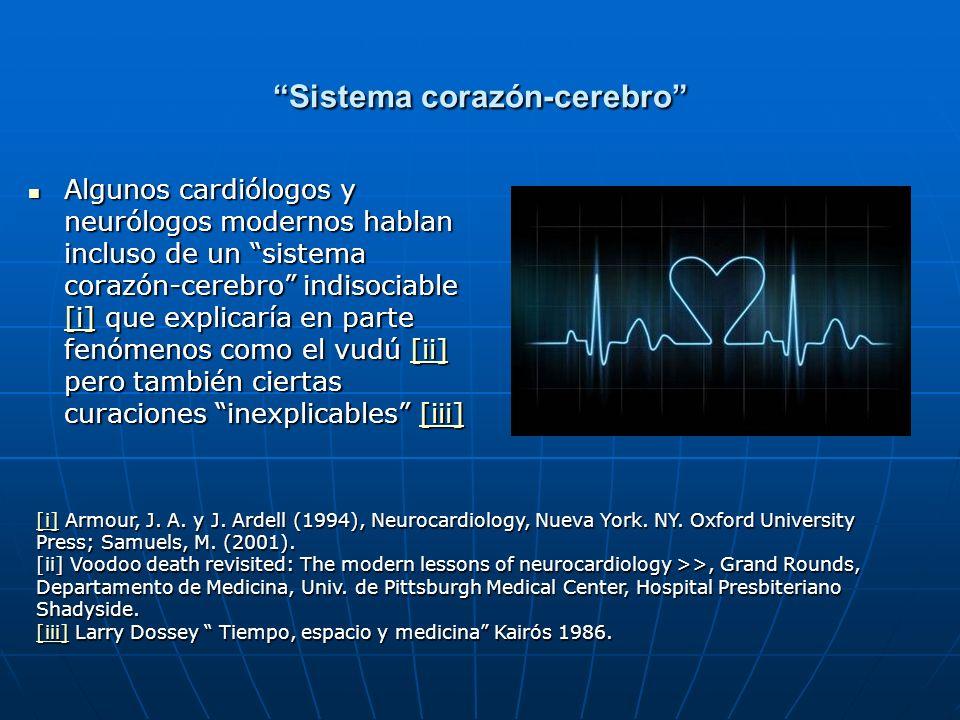 Sistema corazón-cerebro Algunos cardiólogos y neurólogos modernos hablan incluso de un sistema corazón-cerebro indisociable [i] que explicaría en part