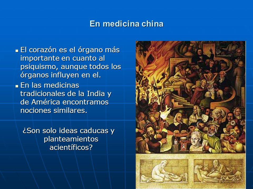 En medicina china El corazón es el órgano más importante en cuanto al psiquismo, aunque todos los órganos influyen en el. El corazón es el órgano más