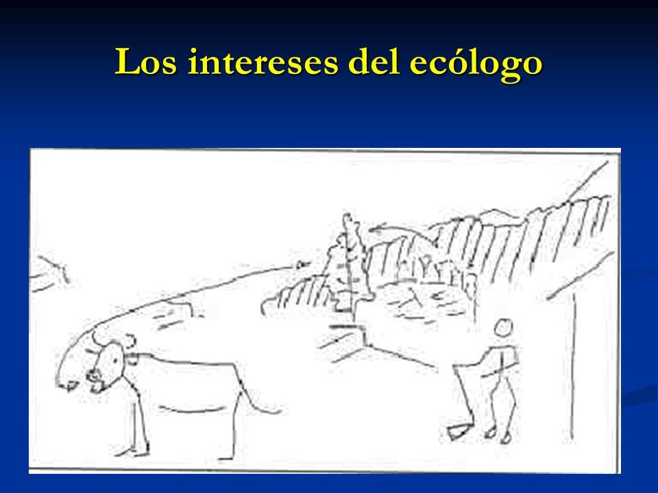 Los intereses del ecólogo