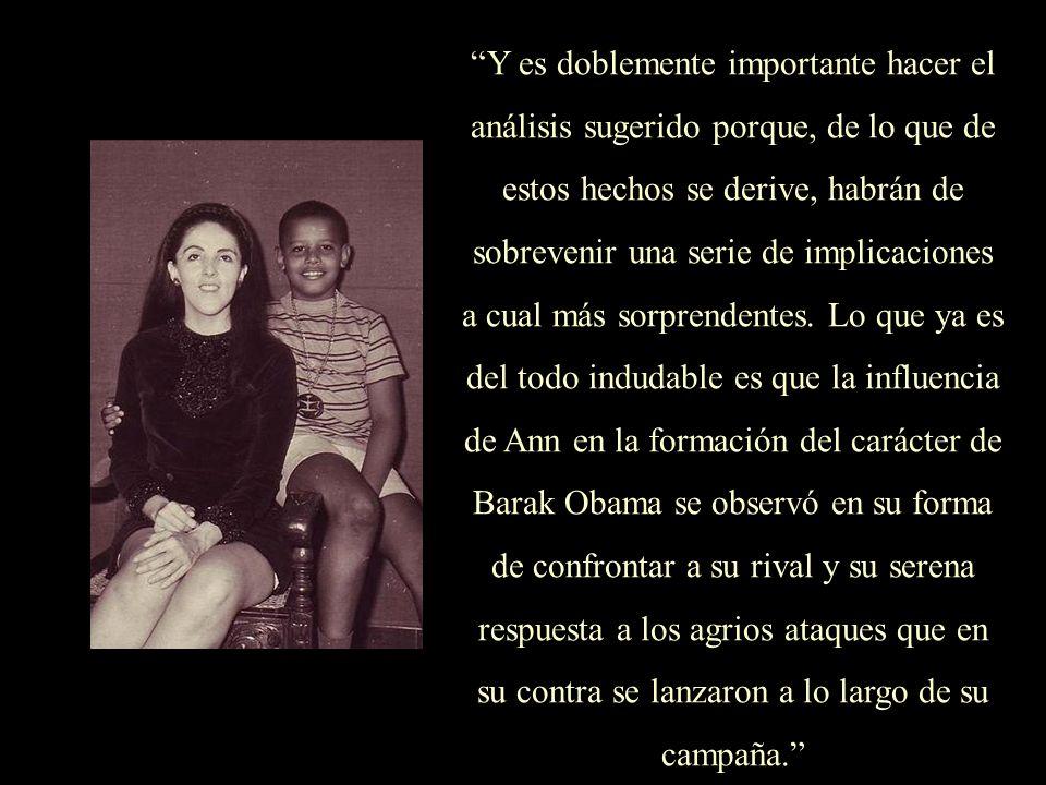 Cabe aquí hacer una serie de consideraciones, que la realidad de los hechos nos obliga a tocar, tras conocer la breve biografía del joven Barak Obama.