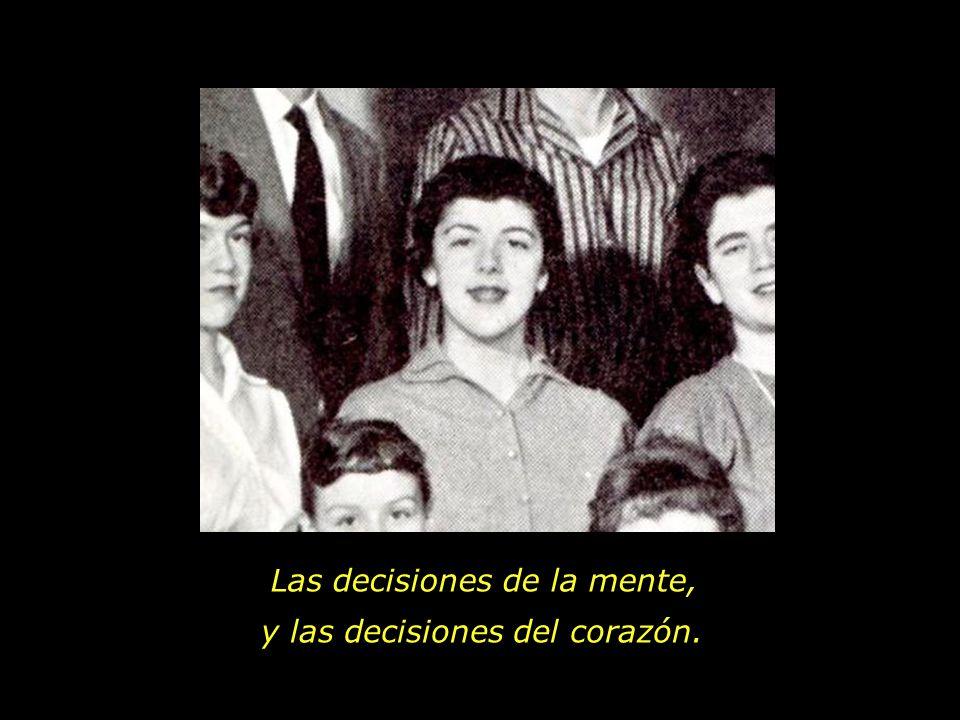 La gran verdad es que la vida se construye con decisiones.