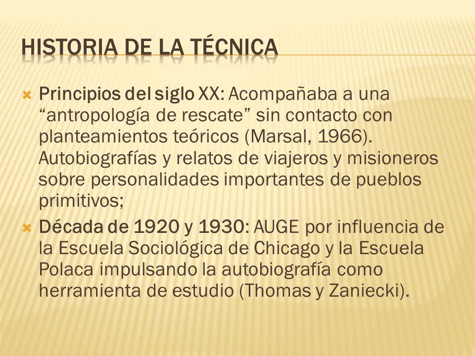 Principios del siglo XX: Acompañaba a una antropología de rescate sin contacto con planteamientos teóricos (Marsal, 1966). Autobiografías y relatos de