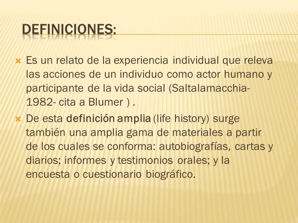 Obtenida sólo a partir de relatos orales.Bertaux (1980) la denomina relato de vida (life story).