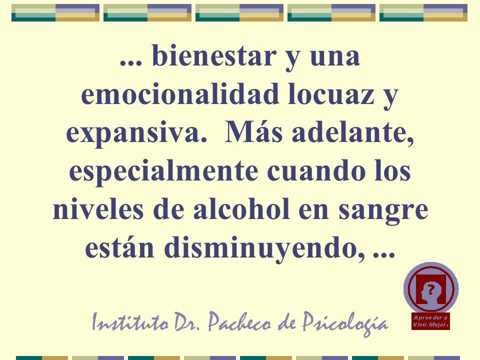 Instituto Dr.Pacheco de Psicología... bienestar y una emocionalidad locuaz y expansiva.