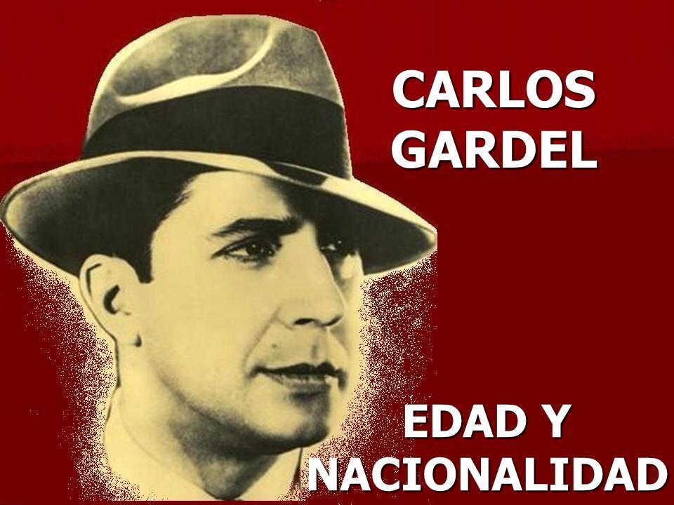 CARLOS GARDEL EDAD Y NACIONALIDAD