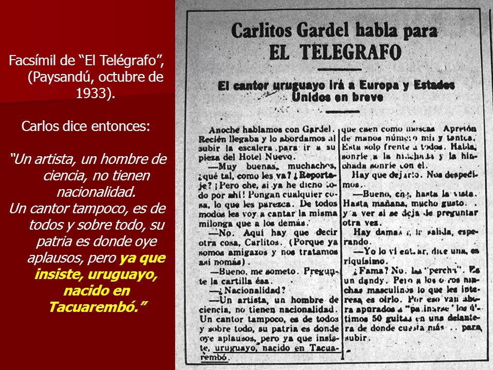 Facsímil de El Telégrafo, (Paysandú, octubre de 1933). Carlos dice entonces: Un artista, un hombre de ciencia, no tienen nacionalidad. Un cantor tampo