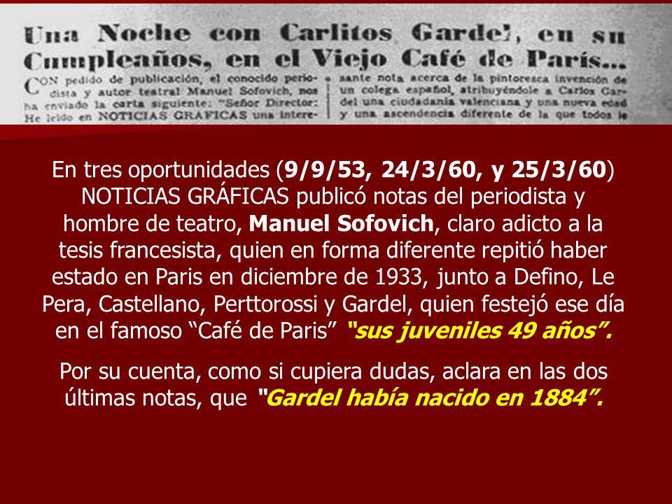 En tres oportunidades (9/9/53, 24/3/60, y 25/3/60) NOTICIAS GRÁFICAS publicó notas del periodista y hombre de teatro, Manuel Sofovich, claro adicto a