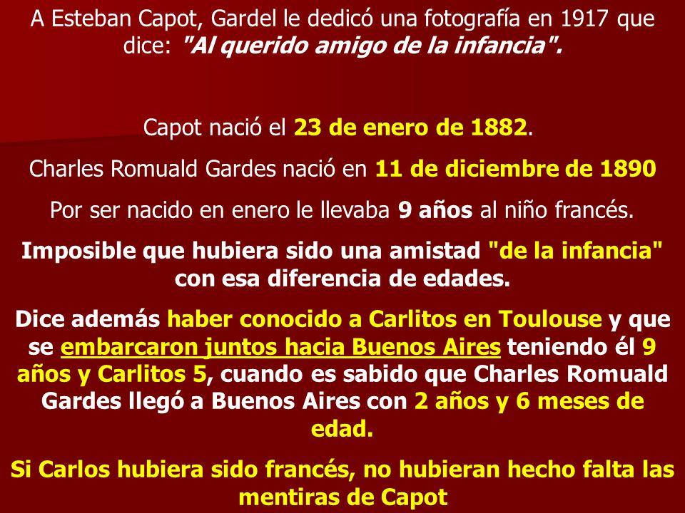 A Esteban Capot, Gardel le dedicó una fotografía en 1917 que dice: