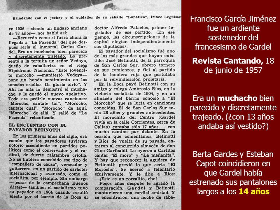 Francisco García Jiménez fue un ardiente sostenedor del francesismo de Gardel Revista Cantando, 18 de junio de 1957 Era un muchacho bien parecido y di