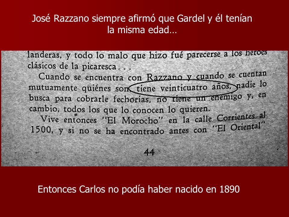 José Razzano siempre afirmó que Gardel y él tenían la misma edad… Entonces Carlos no podía haber nacido en 1890