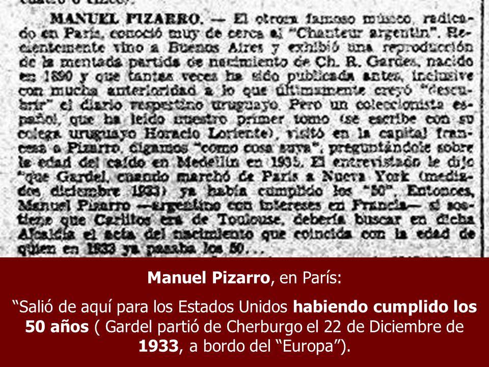 Manuel Pizarro, en París: Salió de aquí para los Estados Unidos habiendo cumplido los 50 años ( Gardel partió de Cherburgo el 22 de Diciembre de 1933,