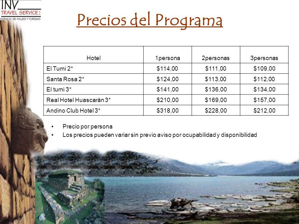 Precios del Programa Hotel1persona2personas3personas El Tumi 2*$114,00$111,00$109,00 Santa Rosa 2*$124,00$113,00$112,00 El tumi 3*$141,00$136,00$134,0