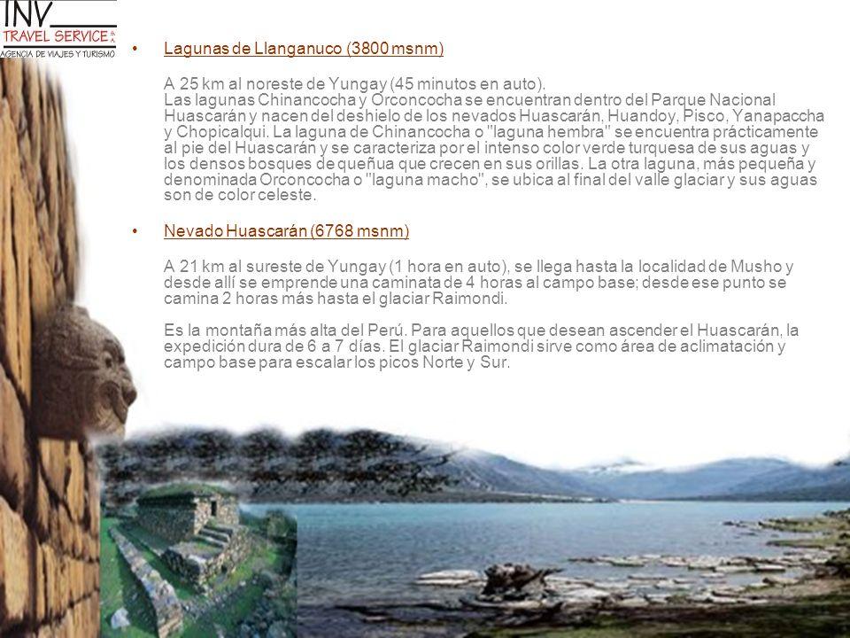 Lagunas de Llanganuco (3800 msnm) A 25 km al noreste de Yungay (45 minutos en auto). Las lagunas Chinancocha y Orconcocha se encuentran dentro del Par