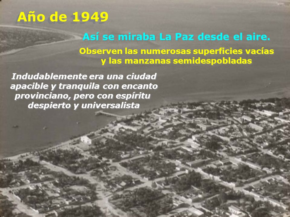 El antiguo y el moderno Kiosko del Malecón de La Paz Torre del Vigía en 1938 Torre del Vigía en 2007 1949 2007