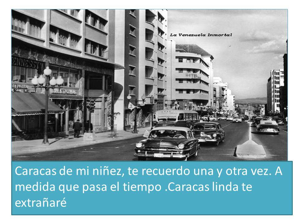 Caracas de mi niñez, te recuerdo una y otra vez.