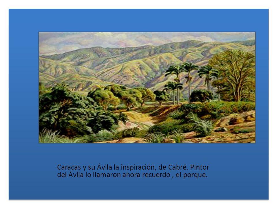 Caracas y su Ávila la inspiración, de Cabré.