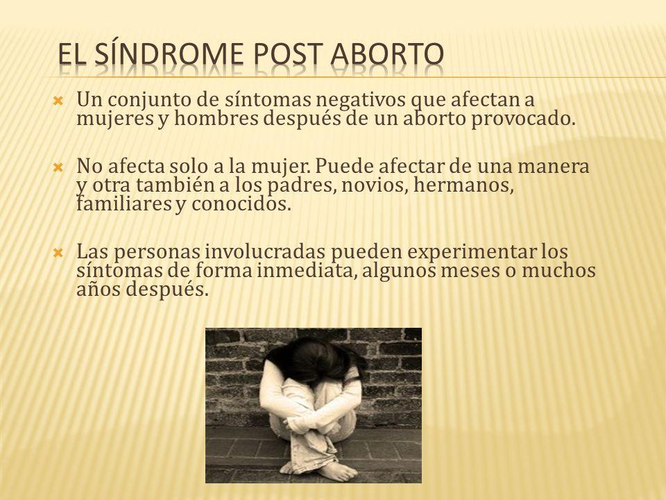 Un conjunto de síntomas negativos que afectan a mujeres y hombres después de un aborto provocado. No afecta solo a la mujer. Puede afectar de una mane