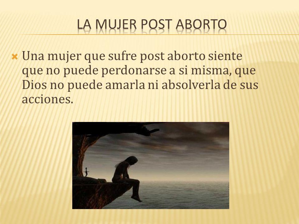 Una mujer que sufre post aborto siente que no puede perdonarse a si misma, que Dios no puede amarla ni absolverla de sus acciones.
