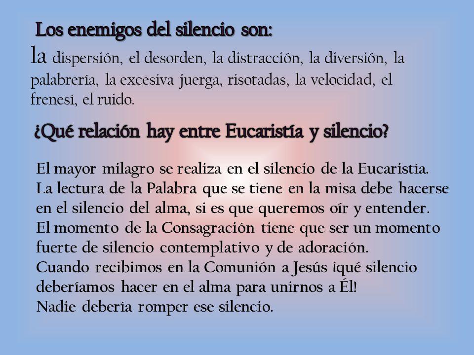 El mayor milagro se realiza en el silencio de la Eucaristía.