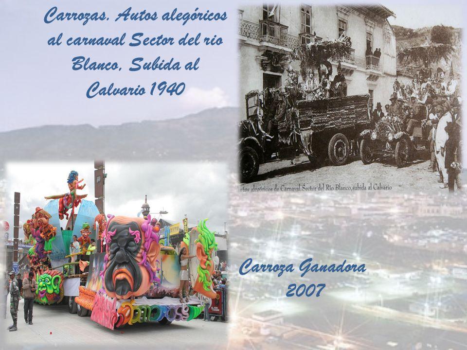 Carrozas. Autos alegóricos al carnaval Sector del rio Blanco, Subida al Calvario 1940 Carroza Ganadora 2007