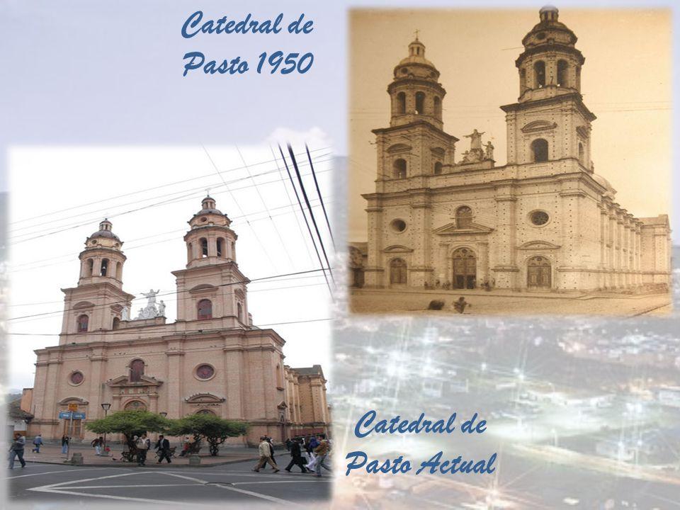 Catedral de Pasto 1950 Catedral de Pasto Actual