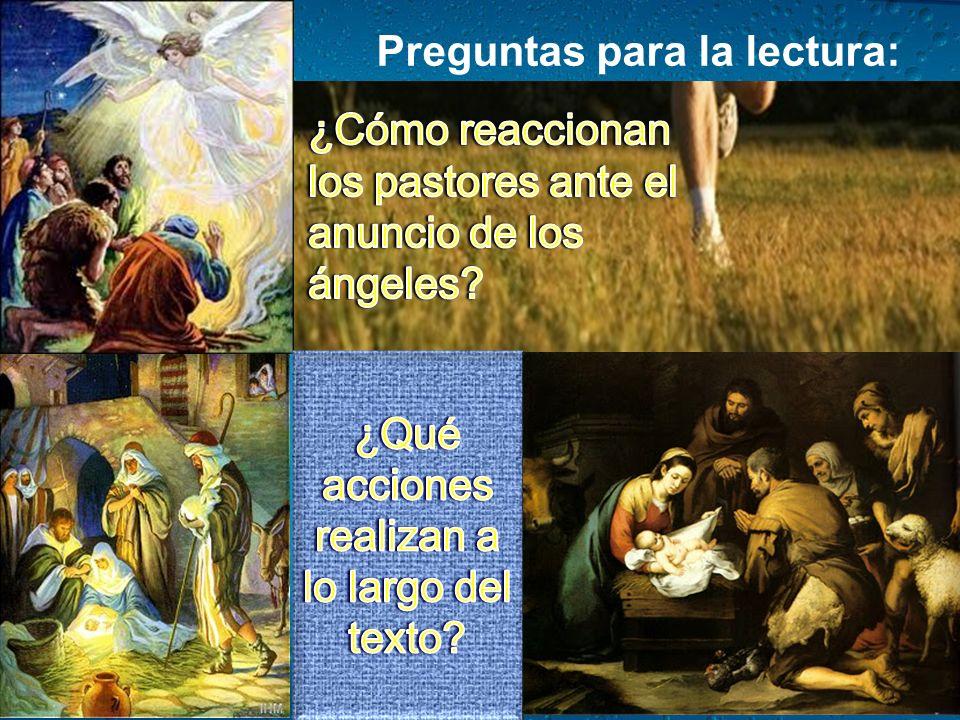 Lc 2,16-21: Y fueron a toda prisa, y encontraron a María y a José, y al niño acostado en el pesebre. Al verlo, dieron a conocer lo que les habían dich