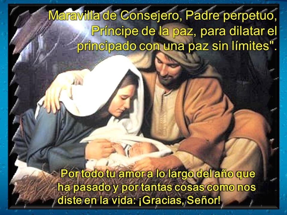 ¡Bendito seas, Dios nuestro! Por medio de Santa María llegó a nuestra tierra atormentada la aurora de tu paz.