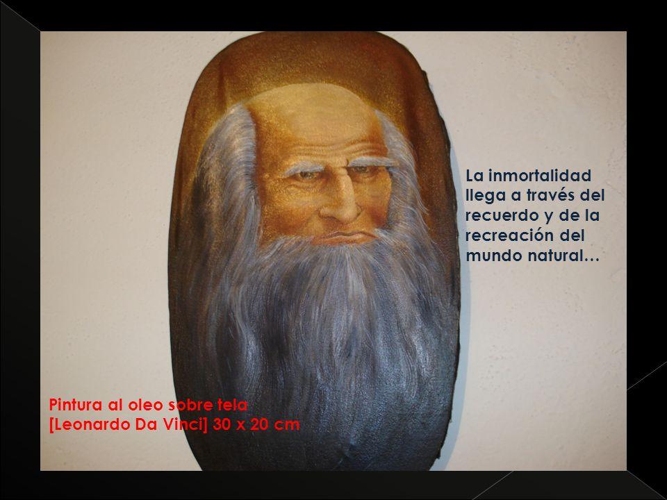Pintura al oleo sobre tela [Leonardo Da Vinci] 30 x 20 cm La inmortalidad llega a través del recuerdo y de la recreación del mundo natural…