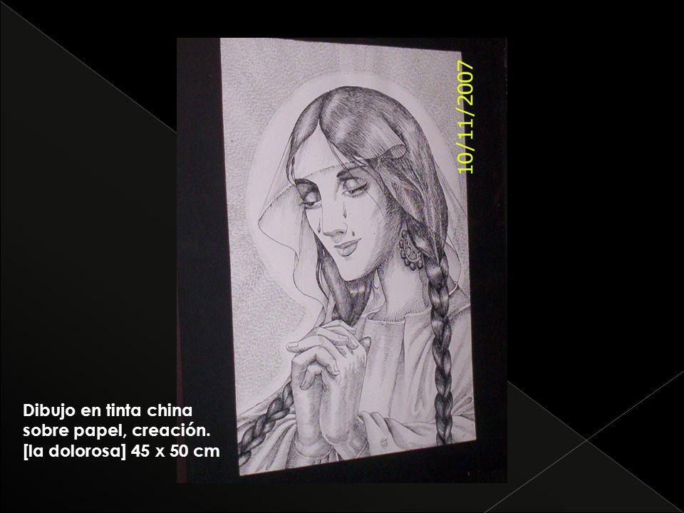 Dibujo en tinta china sobre papel, creación. [la dolorosa] 45 x 50 cm